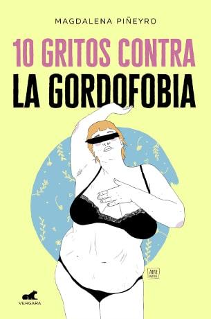 10 gritos contra la gordofobia M. Piñeyro